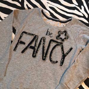 Super cute Be Fancy sweatshirt